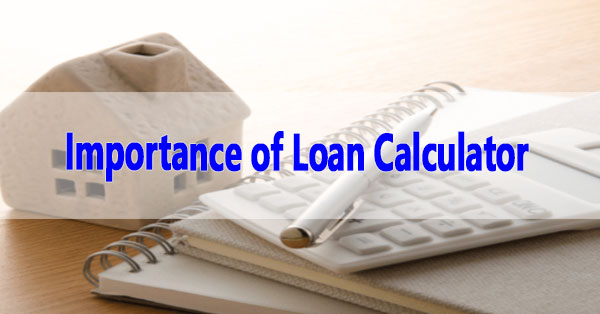 Why-is-Loan-Calculator-Important-for-Personal-or-Home-Loan